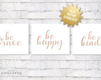 DIGITAL Rose Gold Be Brave Be Happy Be Kind Print Package | Girl's Room or Nursery Decor Prints