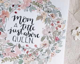 Mom, A Title Just Above Queen (Watercolor)