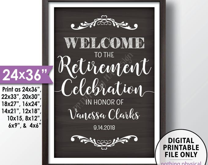 """Retirement Party Sign Welcome to the Retirement Celebration Retirement Party Welcome Retirement Sign, Chalkboard Style PRINTABLE 24x36"""" Sign"""