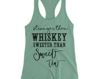 Stronger Than Whiskey Sweeter Than Sweet Tea - Southern Tank Top