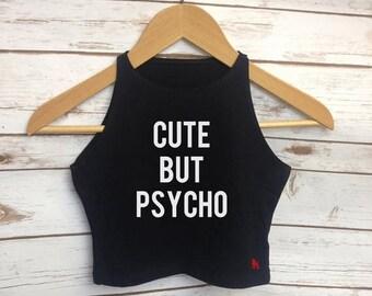 Cute But Psycho Crop Top - Black Crop Top - Festival Top - Rock On Ruby - Halloween Shirt - Slogan Cropped Vest - Ladies Tank Top - Tank Top