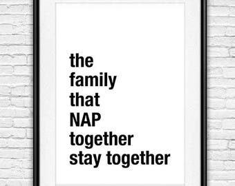 The Family That Nap Together Stay Together Print