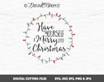 Have Yourself a Merry Little Christmas SVG, Merry Christmas Svg Files, Christmas SVG, Christmas Lights SVG Bulbs, Winter Svg SVDP511