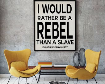 Emmeline Pankhurst Quote Pankhurst Quotation Feminist Poster Feminist Wall Art I Would Rather be a Rebel Quote