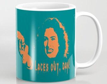 Laces Out Dan  - 11 oz or 15 oz Ceramic Mug