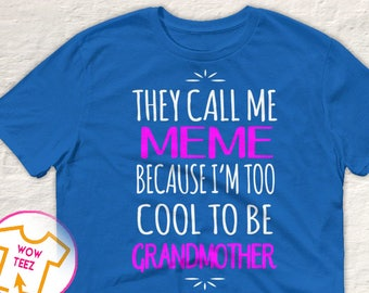 Customized Meme Shirt, Meme Shirt, They Call Me Meme Shirt, Personalized Meme Shirt, New Grandmother Shirt, Christmas Meme, Mother's Day
