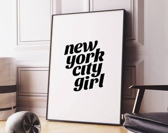 "Printable Art ""New York City Girl"" Digital Print Poster Inspirational Poster Black and White Typography NYC Wall Art Digital Download"