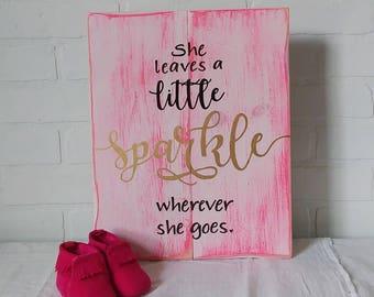 She leaves a little sparkle wherever she goes, girl sign, girls bedroom, girl nursery, nursery sign, children's sign, wood sign, handpainted