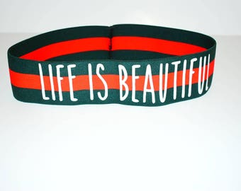 Life Is Beautiful Headband