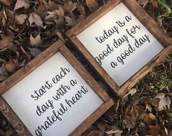 Start each day with a grateful heart - Today is a good day for a good day - Farmhouse Sign Set - Farmhouse Decor