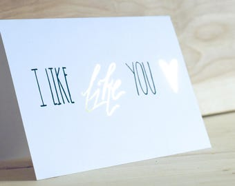 Funny Greeting Card, Gold Foil Like Like You Hand Lettered