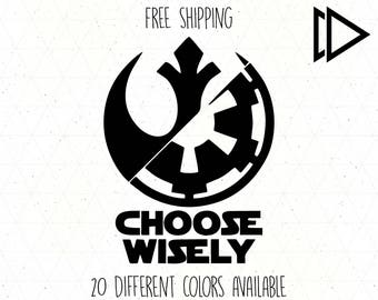 Star Wars Choose Wisely Decal