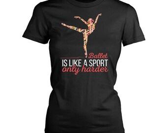Ballet womens fit T-Shirt. Funny Ballet shirt.