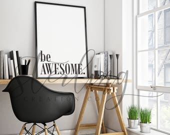 be AWESOME. (Digital Print)