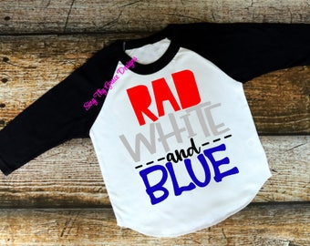 Rad White and Blue, Boy shirt, Toddlers shirt, 4th of July shirt, Boys 4th of July shirt, 4th of July shirt boys, 4th of July