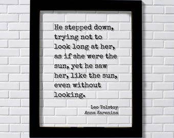 Leo Tolstoy - Anna Karenina - He stepped down trying not to look long at her as if she were the sun he saw her like the sun without looking.