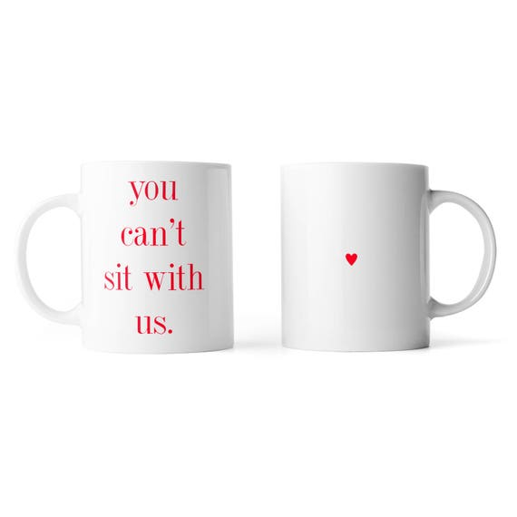 You can't sit with us Mean Girls inspired mug - Funny mug - Rude mug - Mug cup 4P015