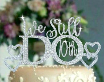 We Still Do Wedding Anniversary cake topper in Rhinestones. 10th 15th 20th 25th Anniversary. cake decoration