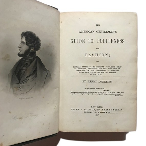 Scarce first edition of An American Gentlemen's Guide to Politeness and Fashion, 1857.