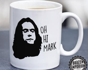 Oh Hi Mark Mug, The Room, Tommy Wiseau, Meme Mug, Meme, Worst Film Ever Made, Cult Classic, Funny Coffee - Tea Mug