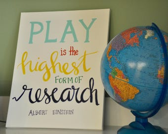 PLAY is the highest form of research, hand lettered Albert Einstein quote