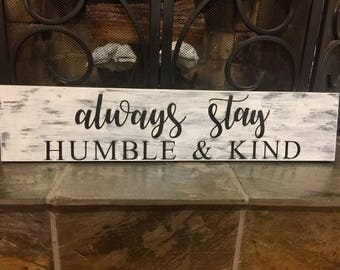 Always stay humble wood sign | farmhouse style | rustic decor | wall art | handpainted sign | 5.5x26