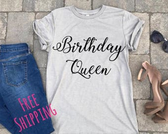 birthday queen tee, women cute tee,  quote fashion, gift for teen, gift ideas boyfriend tee, tshirt, gifts, unisex tee, personalized