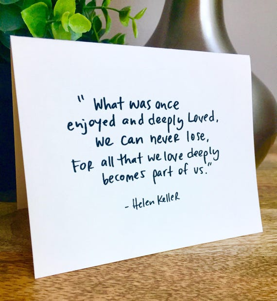 Helen Keller Quote, sympathy card, sorry for your loss, handmade notecards, Helen keller card, love and loss
