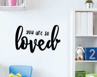 You Are So Loved | Love Inspirational Goals Family Baby Nursery Kids Children's Bedroom Playroom Decal | Removable Vinyl Wall Sticker