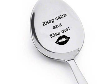 Keep calm and Kiss- kiss me- hugs and kisses-Engraved-personalized spoon-Valentine gift idea-Gift for boyfriend