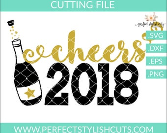 Cheers 2018 SVG, DXF, EPS, png Files for Cutting Machines Cameo or Cricut - Champagne Svg, New Years Eve Svg, 2018 Svg, New Year 2018 Svg