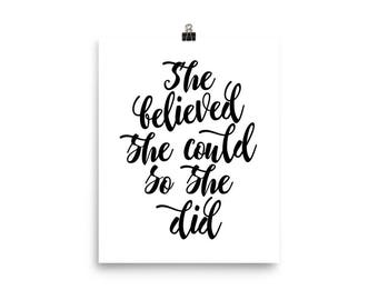 "Home Decor Wall Art Ready to Frame Poster ""She believed she could so she did"""