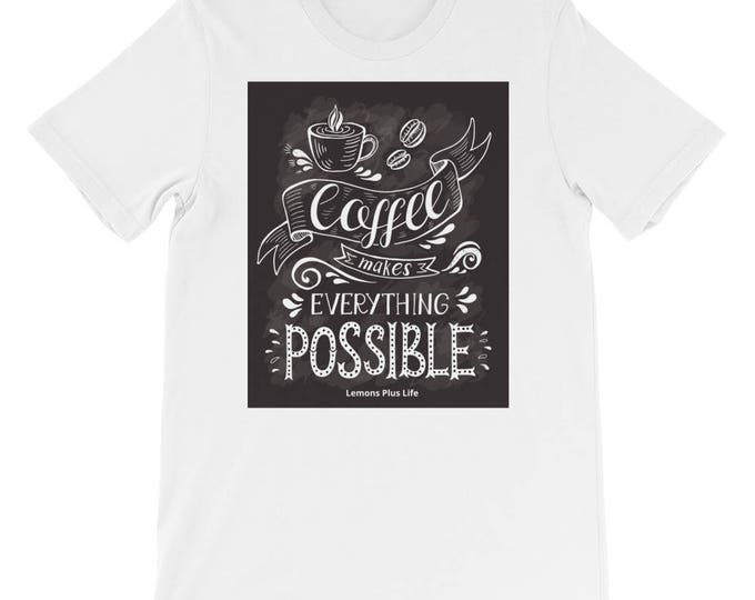 """Bella Canvas Short-Sleeve Unisex T-Shirt """"Coffee Makes Everything Possible"""""""