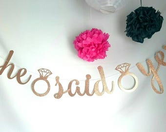 She said yes, she said yaaas, wedding banner, Bachelorette banner, party decorations, rose gold, glitter banner, Engagement party