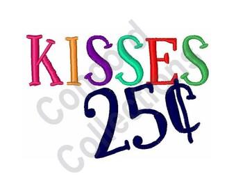 Kisses 25 Cents - Machine Embroidery Design