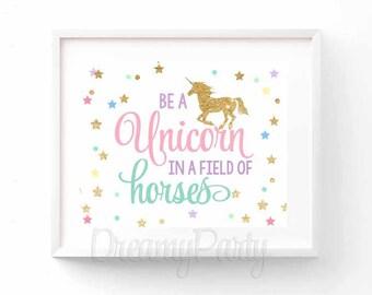 "Unicorn Birthday Sign, Unicorn Party Decor, Be a Unicorn In a Field of Horses Wall Art Print, Unicorn Nursery, 8""x10"", Digital File."