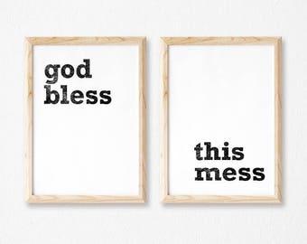 Printable Wall Art Prints, Printable Quotes, Digital Print, Digital Download, Urban Decor, Modern Decor, God Bless This Mess