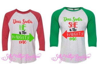 Dear Santa he is the naughty one, Dear Santa she is the naughty one, Christmas shirts, Matching couple shirts, Family shirts