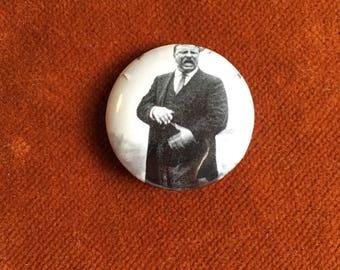 "Teddy Roosevelt 1"" pin"