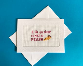 Pizza card, cross stitch card, Funny love card, humorous card, sarcastic card, embroidered card
