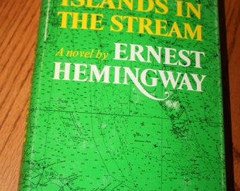 Islands in the Stream by Ernest Hemingway Hardcover with Dust Jacket 1970 Fiction American Literature Vintage Green Homeschool 466 pages