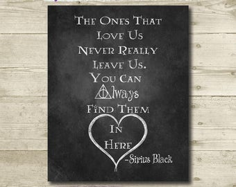 The Ones That Love Us Never Really Leave Us // Harry Potter In Loving Memory // Printable //8x10// Harry Potter Quote / Harry Potter Wedding