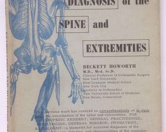 "Vintage Medical Reference Book ""Examination and Diagnosis of the Spine and Extremities"" Howorth - 1962"