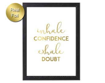 Inhale Confidence Exhale Doubt Gold Foil Print, Motivational Quote Print, Inspirational Quote, Life Quote, Yoga Print, Silver Rose Gold Foil
