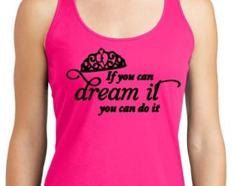 If you dream it you can do it racerback drifit tank
