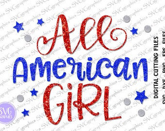 svg,dxf,studio3,eps 242- All American Girls digital cutting,  printing tshirt, Fourth of July SVG Cutting Files, 4th of July SVG,  Star SVG