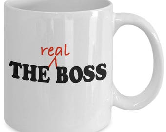 THE REAL BOSS - Funny Boss Mug - Gifts for Bosses Employers - Mom Gift - Dad Gift - 11 oz white coffee tea cup