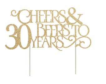 Cheers & Beers to 30 years Topper, 30th birthday Topper, Glitter 30th Birthday Cake TopperGlitter Cupcake Topper