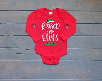 Raised By Elves Bodysuit | First Christmas | Baby Girl Christmas | Funny Christmas Shirt, Baby's 1st Christmas Bodysuit, Elf Christmas