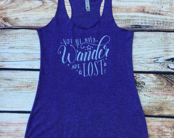 Not All Who Wander Are Lost Women's Inspirational and Motivational Graphic Silk Screen Racerback Tank Top